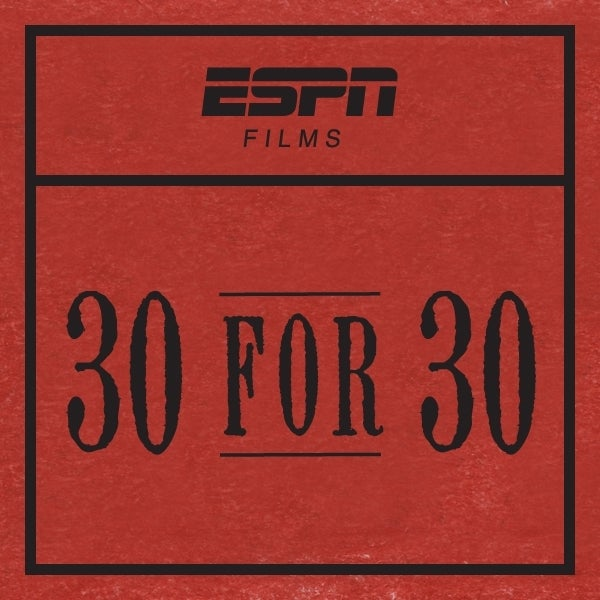 ESPN's Going To Produce A Bunch More 30 For 30 Films