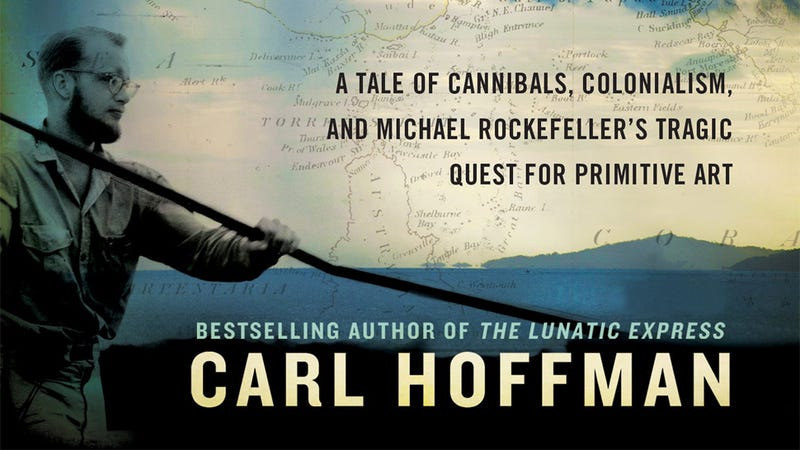 The Rockefeller Consumed By Cannibals: A Chat With Author Carl Hoffman
