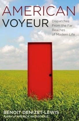 Gawker Book Club: American Voyeur by Benoit Denizet-Lewis
