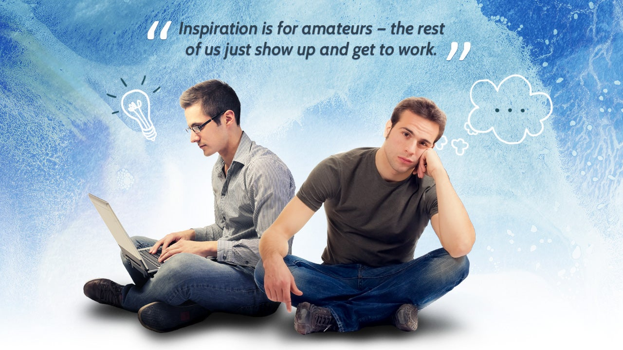 """Inspiration Is for Amateurs—The Rest of Us Just Show Up and Get to Work"""