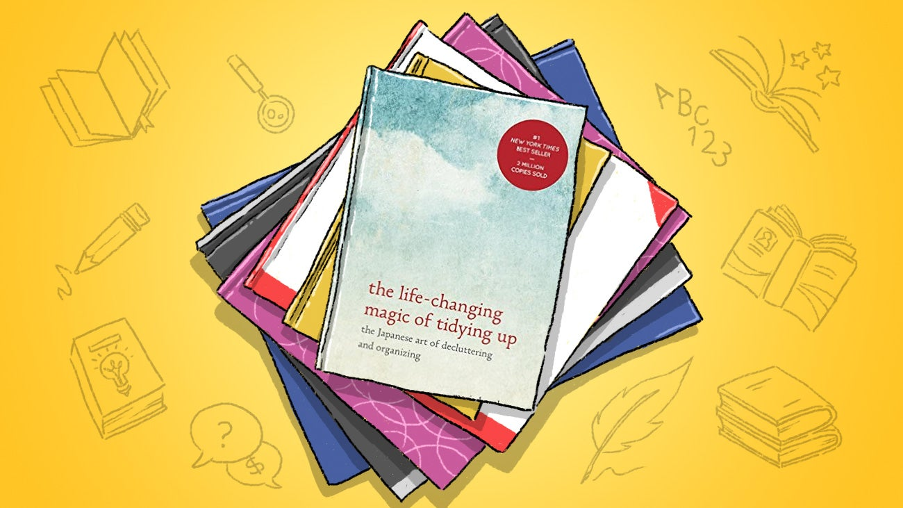 The Life-Changing Magic Of Tidying Up: Mind-Hacking Advice For Living Clutter Free