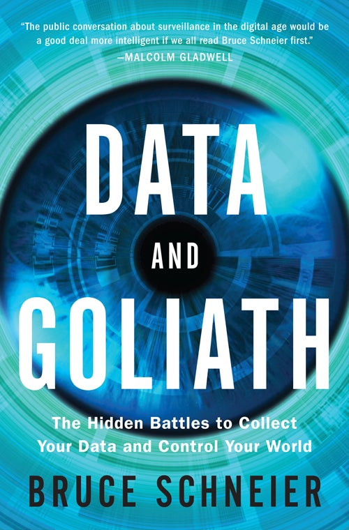 Read an Excerpt from Bruce Schneier's New Book, Data and Goliath