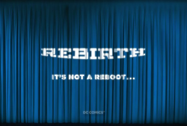 DC Comics Says Rebirth Won't Be Just Another Reboot (UPDATE)