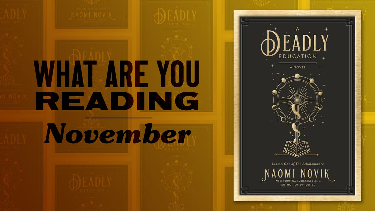 Naomi Novik's A Deadly Education, and more books we're reading this month