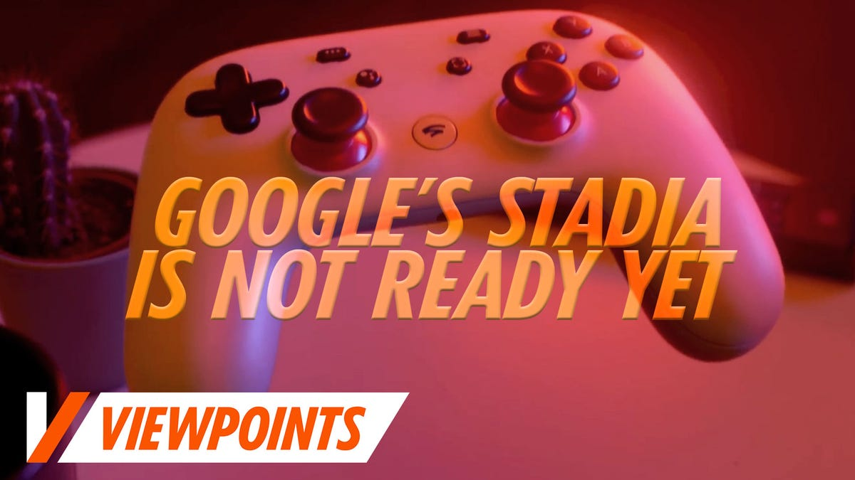 Google's Stadia Is Not Ready For Prime Time