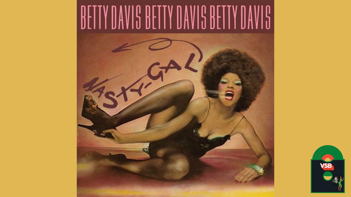 28 Days of Album Cover Blackness With VSB, Day 5: Betty Davis' Nasty Gal (1975)