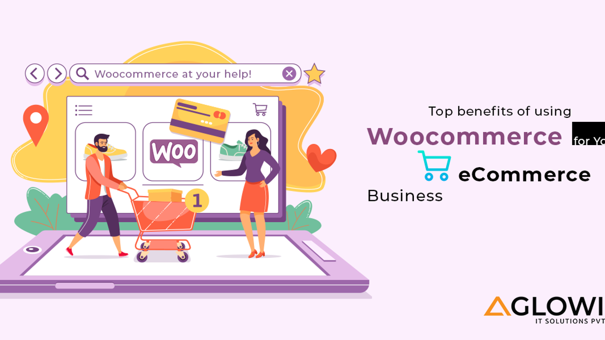 Benefits of Using WooCommerce to Build your eCommerce Website
