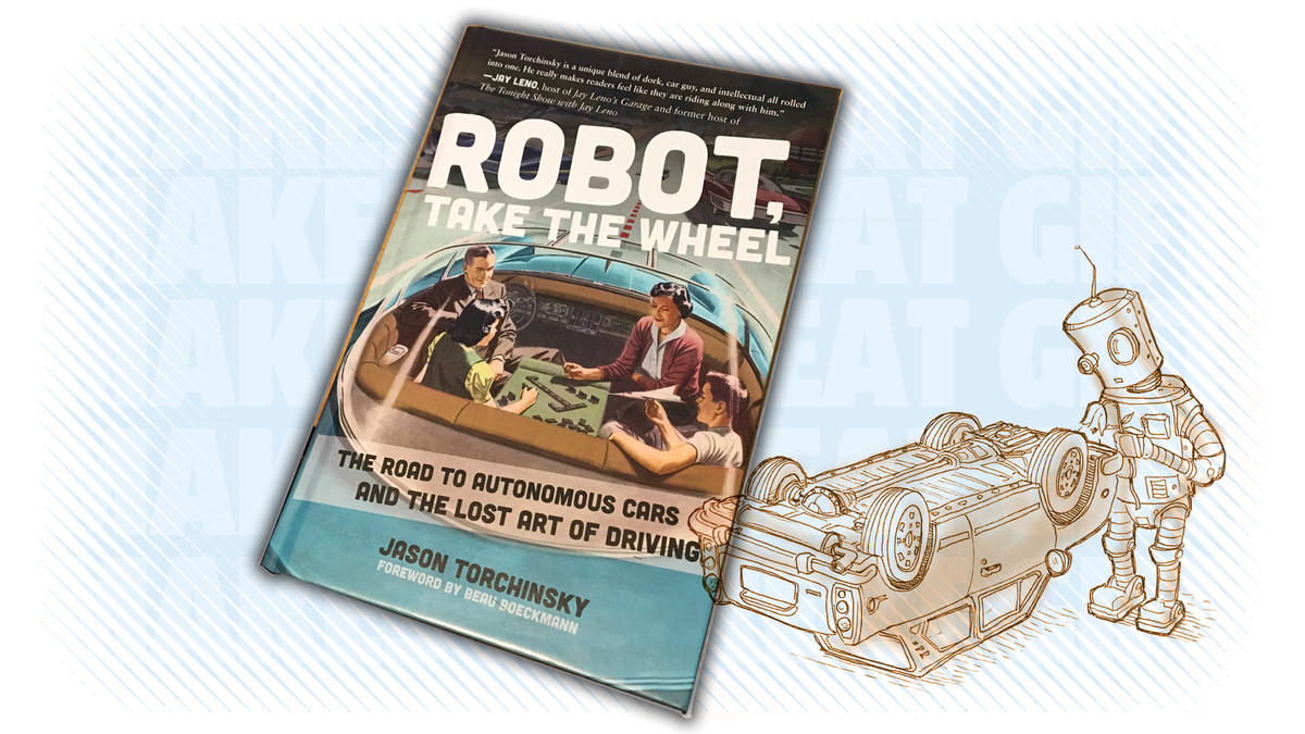 Robot, Take The Wheel Is The Roadmap You Need To Navigate The Autonomous Car Craze