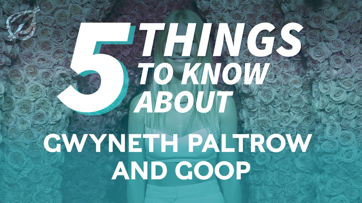 5 Things To Know About Gwyneth Paltrow And Goop