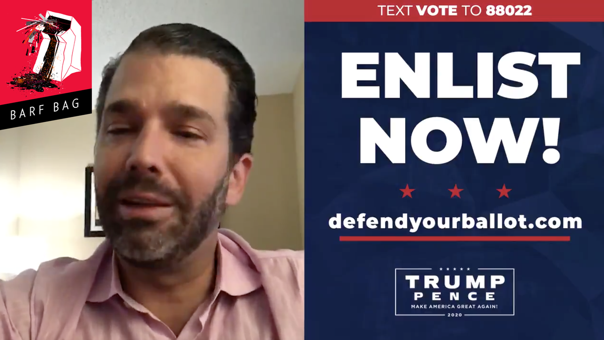 Don Jr. Is Unhinged and Urging People to 'Enlist' Into Trump's 'Army' of Poll Watchers