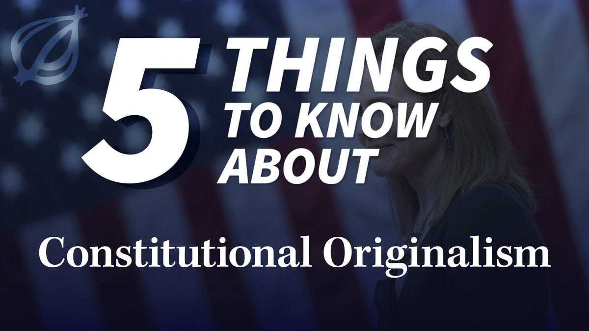 5 Things To Know About Constitutional Originalism - the onion