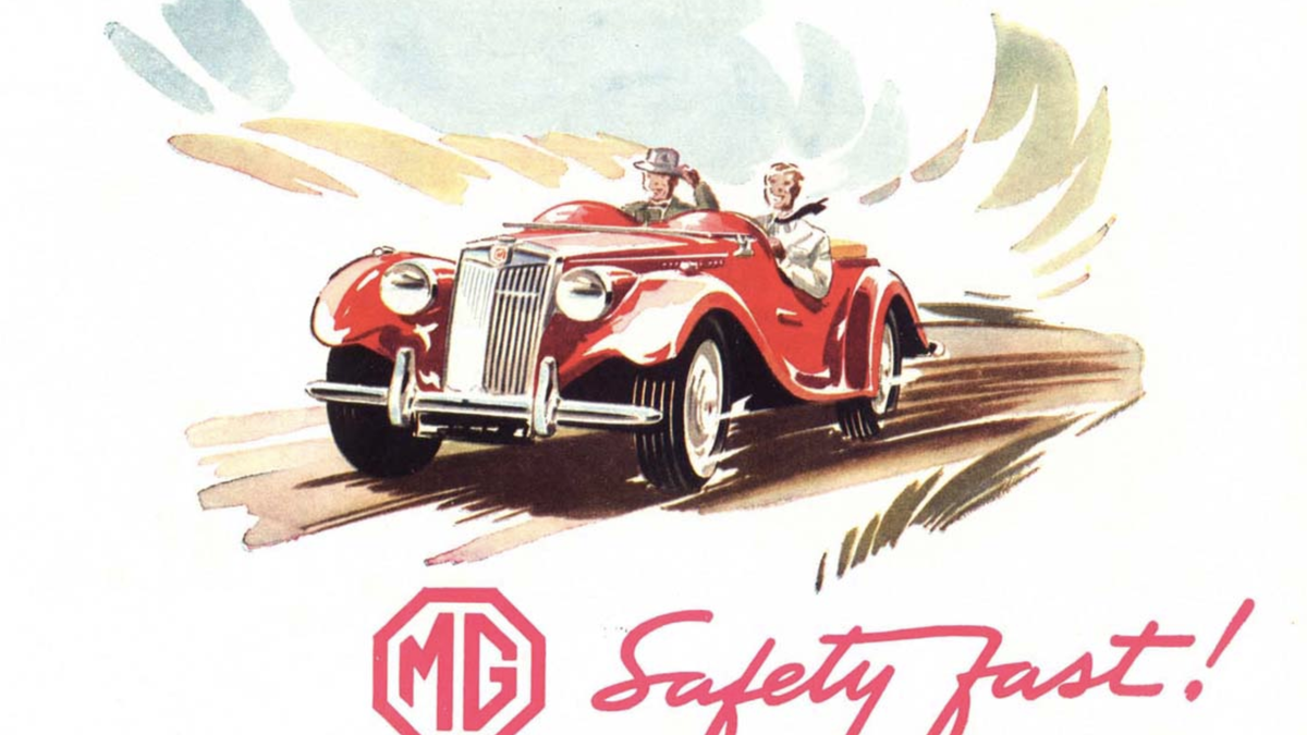 "I like the ""Safety Fast"" tagline here for the 1955 MG TF, especially when ""safety"" meant ""keep a hand on your hat as we tear ass around with the windshield down and no seat belts and my whole arm outside the car."""