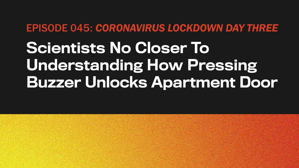 CORONAVIRUS-LOCKDOWN-TAG DREI: die Wissenschaftlerinnen und Wissenschaftler Nicht Näher An das Verständnis, Wie dringlich Summer Entsperrt Wohnungstür