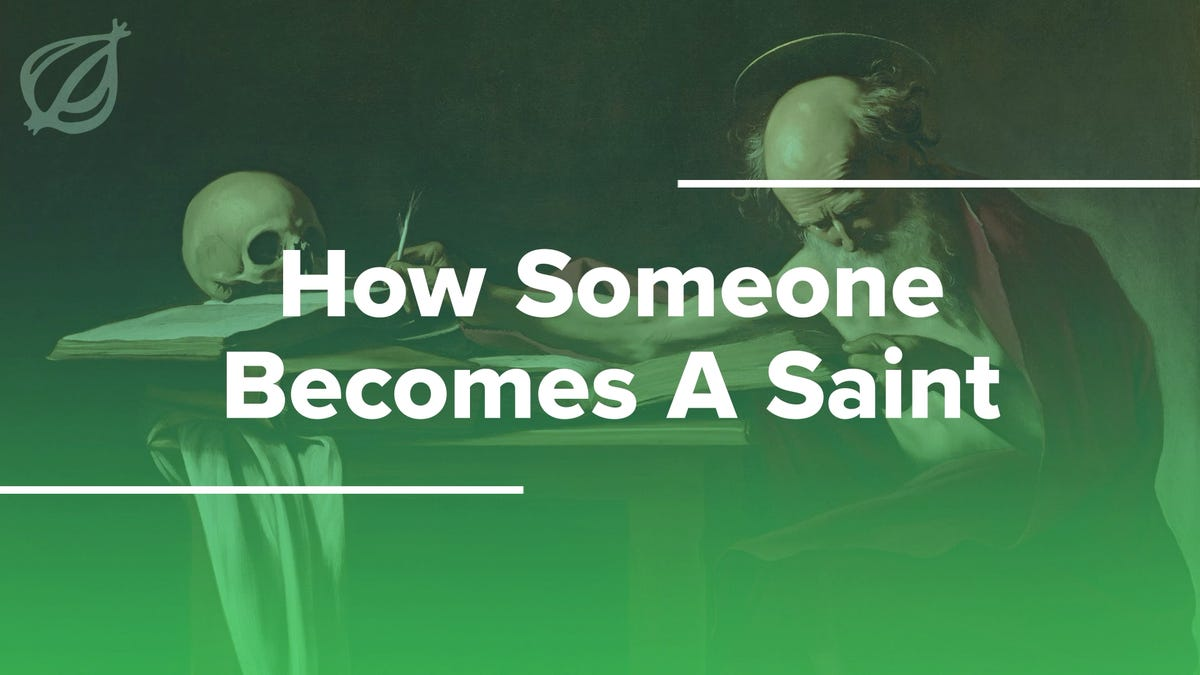 How Someone Becomes A Saint