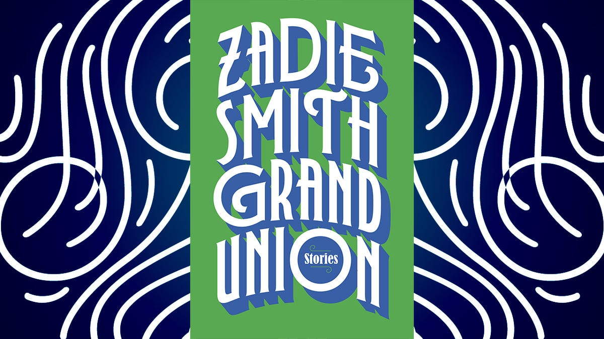 With Grand Union, Zadie Smith proves she's a master of short stories, too