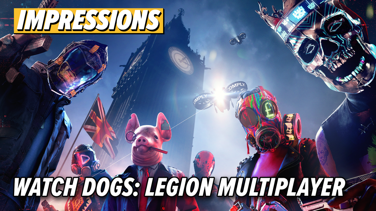 Watch Dogs Legion's Co-Op Isn't Enough To Bring Us Back To The Game