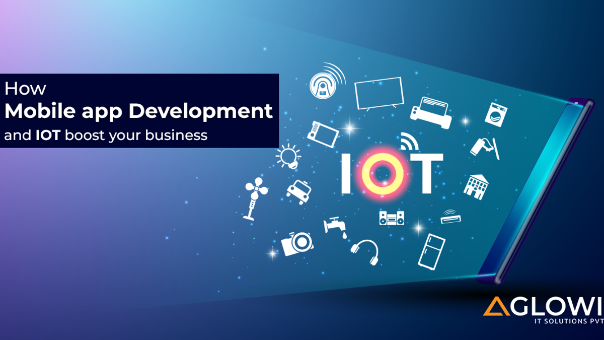How mobile app development and IOT boost your business