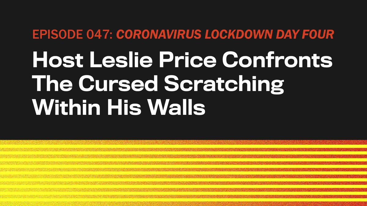 CORONAVIRUS-LOCKDOWN-TAG VIER: Host Leslie Preis Konfrontiert Die Verfluchte Kratzen Innerhalb Seiner Mauern