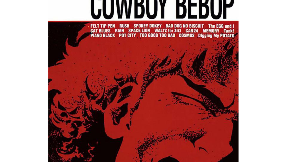 The Cowboy Bebop Soundtracks Just Hit Spotify So Excuse Me While I Freak Out