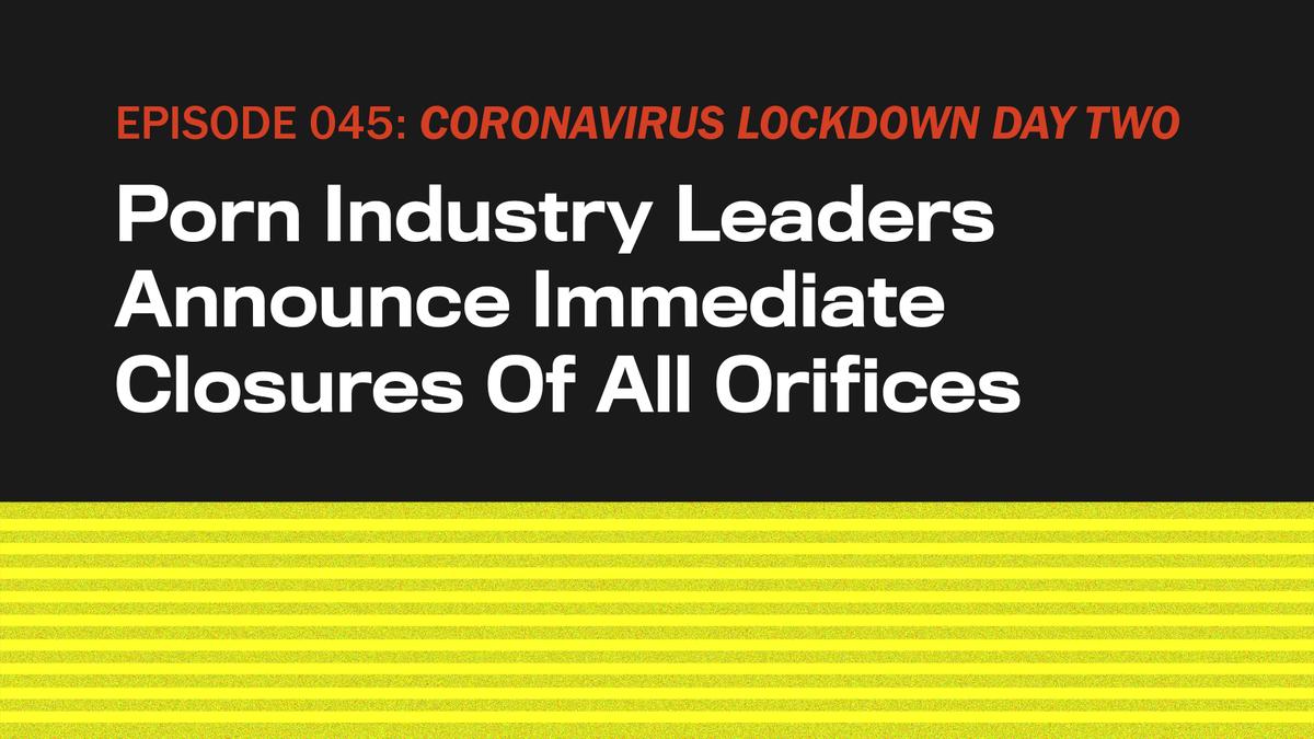 CORONAVIRUS-LOCKDOWN-TAG ZWEI: Porno-Industrie Führer Verkünden Unmittelbaren Verschlüsse Aller Öffnungen