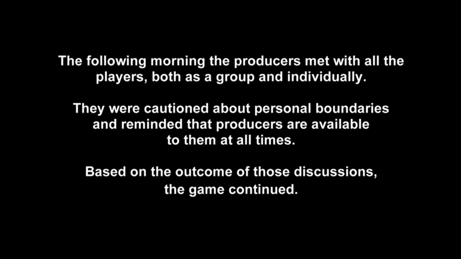 The series of chyrons which aired before the commercial break, detailing the (unseen) producer intervention.