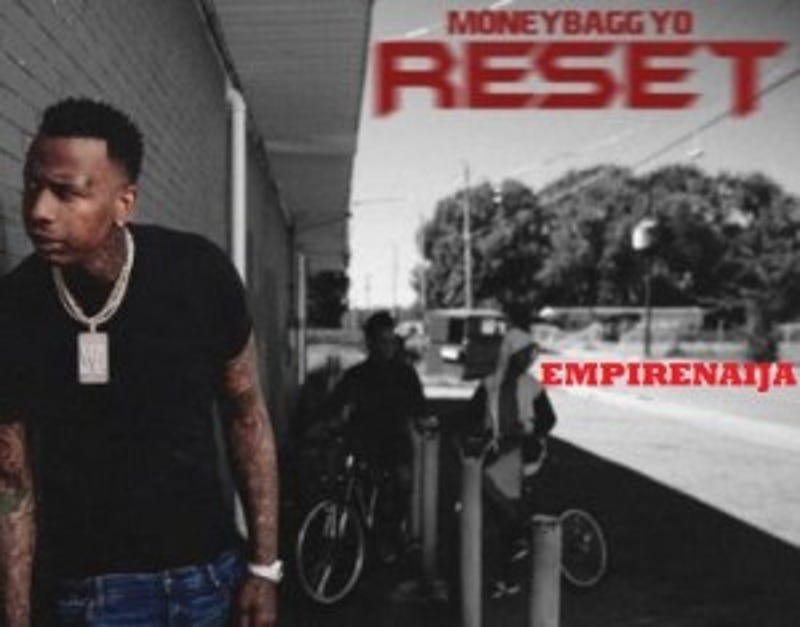 Download Stream Moneybagg Yo Reset Album 2018