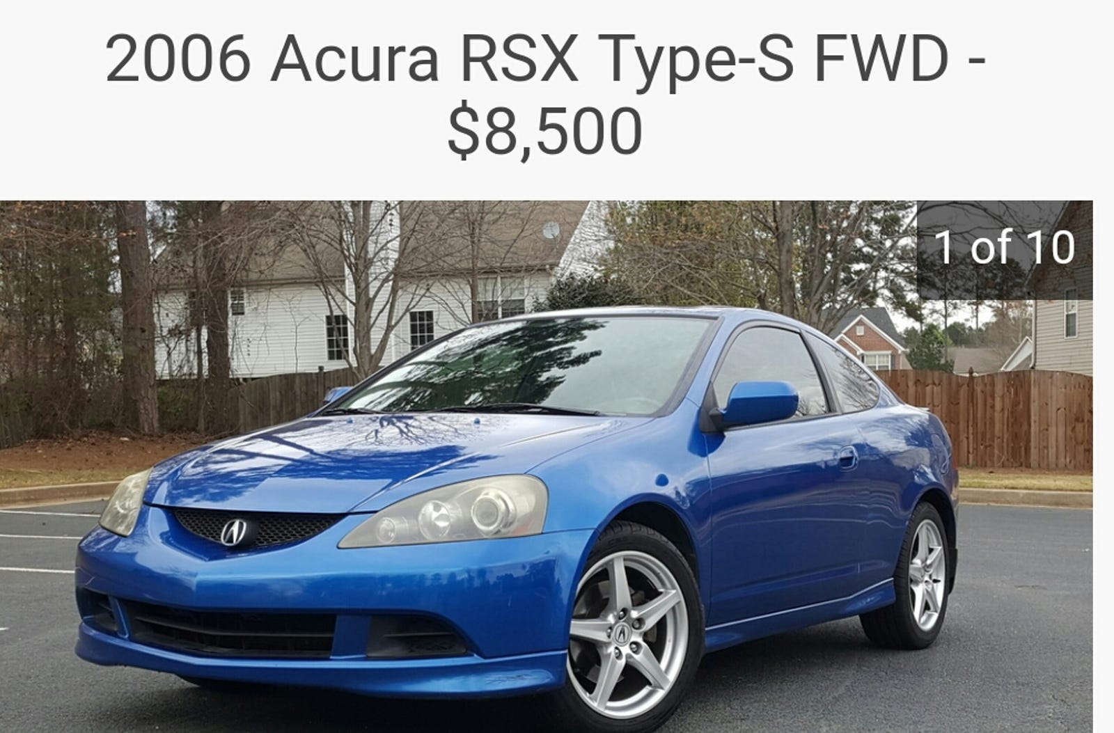 Oppo NPOCP- 2003 Acura RSX Type-S for $3,995 and a 2006 for $8,500