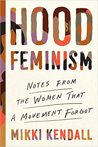 """Black women have long questioned our roles in (every wave of) feminism, and in Hood Feminism: Notes From the Women That a Movement Forgot, Mikki Kendall tackles the issue head-on, addressing the myriad issues (racial, socioeconomic, etc.) facing marginalized women, but still largely ignored by the mainstream feminist movement. """"Mikki's book is a rousing call to action for today's feminists,"""" says Gabrielle Union. """"It should be required reading for everyone."""""""