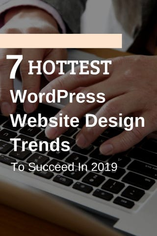 Illustration for article titled 7 Hottest WordPress Website Design Trends To Succeed In 2019