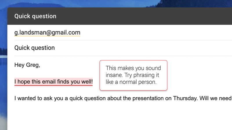 Illustration for article titled Amazing! This New Gmail Feature Will Let You Know If You're Being Normal In An Email