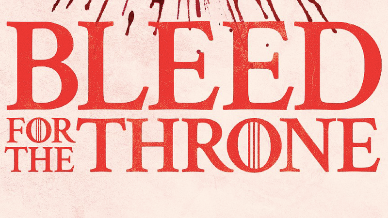 "A poster for the ""Bleed For the Throne"" campaign."
