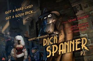 Illustration for article titled Dick Spanner unbolted!