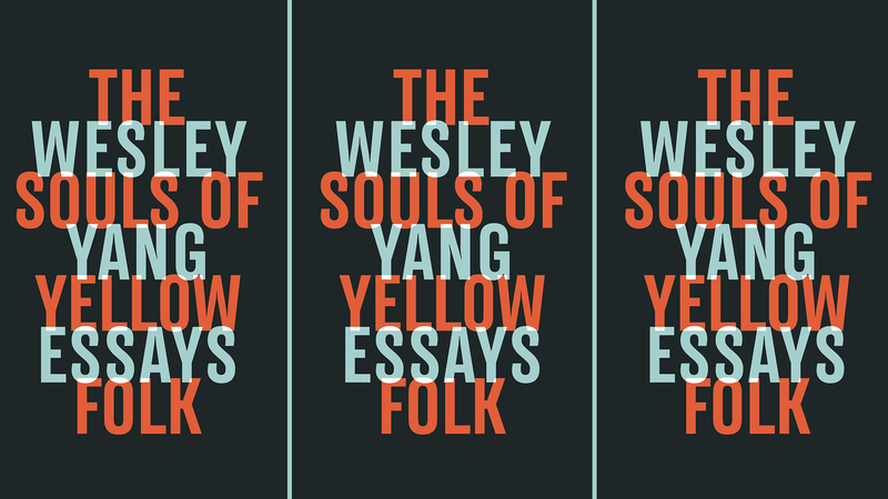 wesley yangs the souls of yellow folk review illustration for article titled the familiar defiance of wesley yang