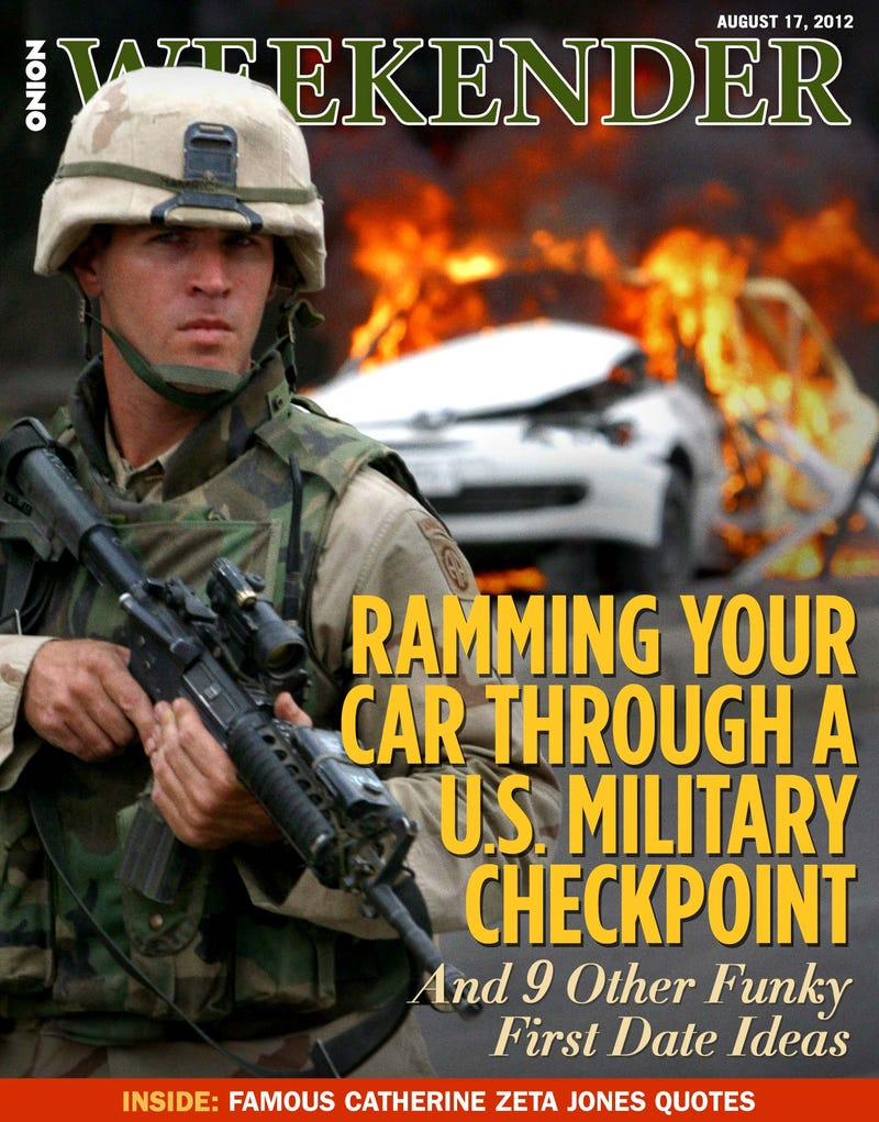Illustration for article titled Ramming Your Car Through A U.S. Military Checkpoint And 9 Other Funky First Date Ideas