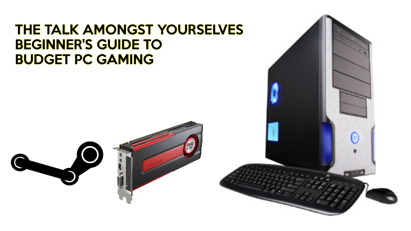 Illustration for article titled The TAY Beginner's Guide to Budget PC Gaming *UPDATED*