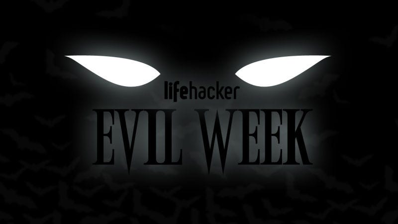 Illustration for article titled Welcome to Lifehacker's Sixth Annual Evil Week
