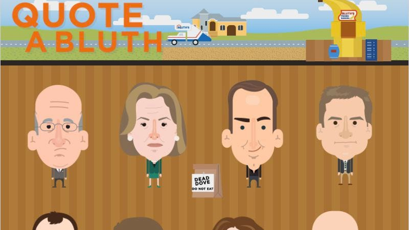 Illustration for article titled Tempt Arrested Development overload with Quote A Bluth, which collects all the best quotes for eachcharacter
