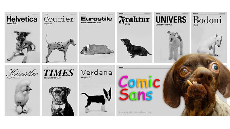 Illustration for article titled If Fonts Were Dogs, Comic Sans Would Be a Whateverthef*uckthisis