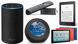 "Amazon Echo Spot | $115 | AmazonAmazon Echo | $85 | AmazonAmazon Echo Show | $180 | AmazonElement 65"" Fire TV 4K | $650 | AmazonFire 7 Tablet | $40 | AmazonFire HD 8 Tablet | $60 | AmazonFire HD 10 Tablet | $120 | AmazonKindle Paperwhite | $100 | AmazonKindle | $60 | AmazonAmazon Cloud Cam | $100 | Amazon"