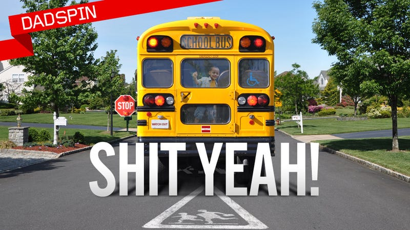 Illustration for article titled FUCK YEAH! IT'S THE FIRST DAY OF SCHOOL!