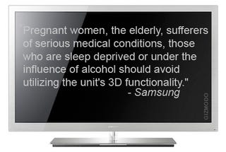 Illustration for article titled Do Not Watch Samsung 3DTV If Drunk Or Preggers
