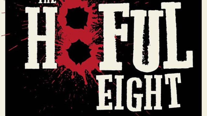 Illustration for article titled Quentin Tarantino's The Hateful Eight exists as a poster now