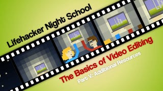 Illustration for article titled The Basics of Video Editing Part V: Additional Resources