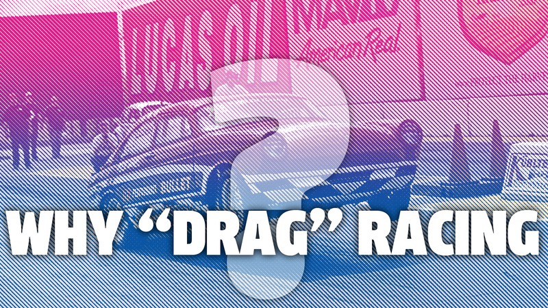 Illustration for article titled Why Is Drag Racing Called Drag Racing?