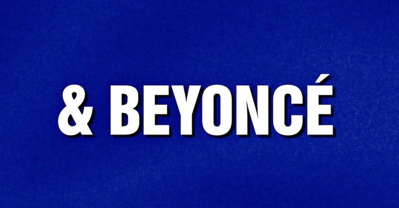Illustration for article titled Jeopardy Debuted a Beyoncé Category Just for Us