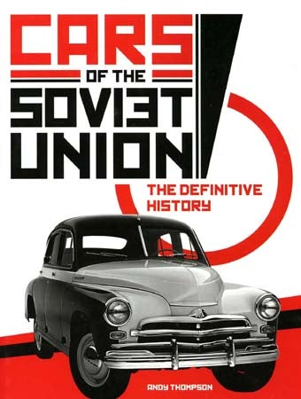 Illustration for article titled Cars Of The Soviet Union: The Definitive History, by Andy Thompson