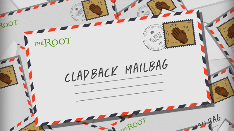 Illustration for article titled The Root's Clapback Mailbag: For Your Consideration