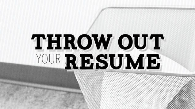 throw out your resume walks you through a modern