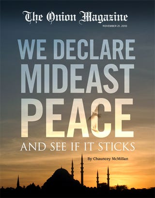 Illustration for article titled We Declare Mideast Peace And See If It Sticks