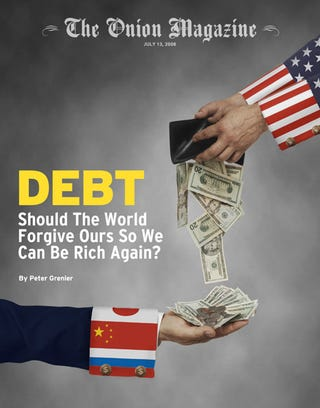 Illustration for article titled Debt: Should The World Forgive Ours So We Can Be Rich Again?